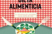 Dieta alimenticia: la importancia de una alimentación saludable como estilo de vida