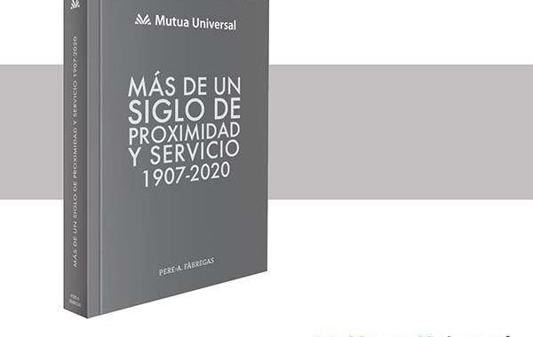 """Mutua Universal recopila su historia en la obra """"Más de un siglo de proximidad  y servicio (1907-2020)"""""""